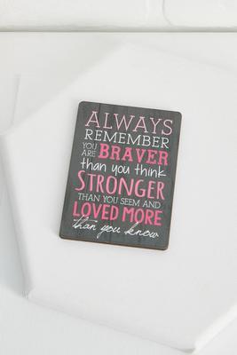 braver and stronger magnet