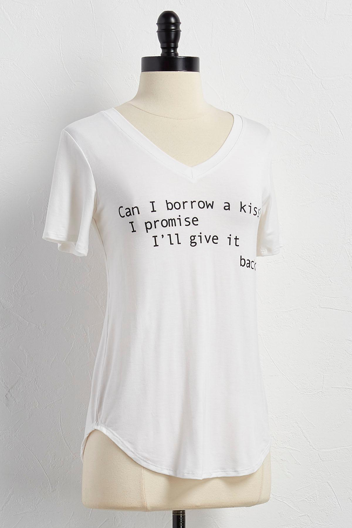 Can I Borrow A Kiss Graphic Tee