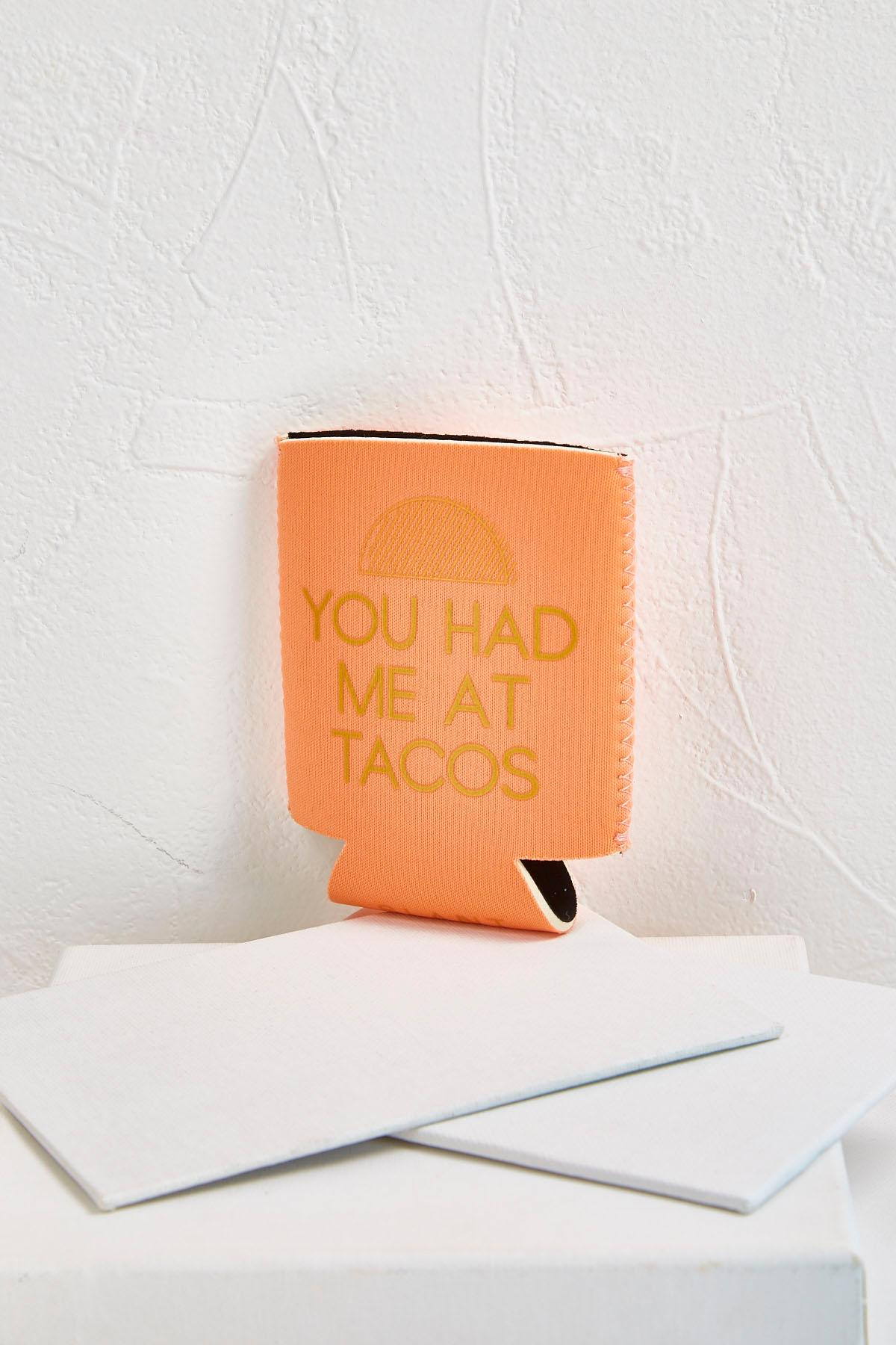 You Had Me At Tacos Koozie