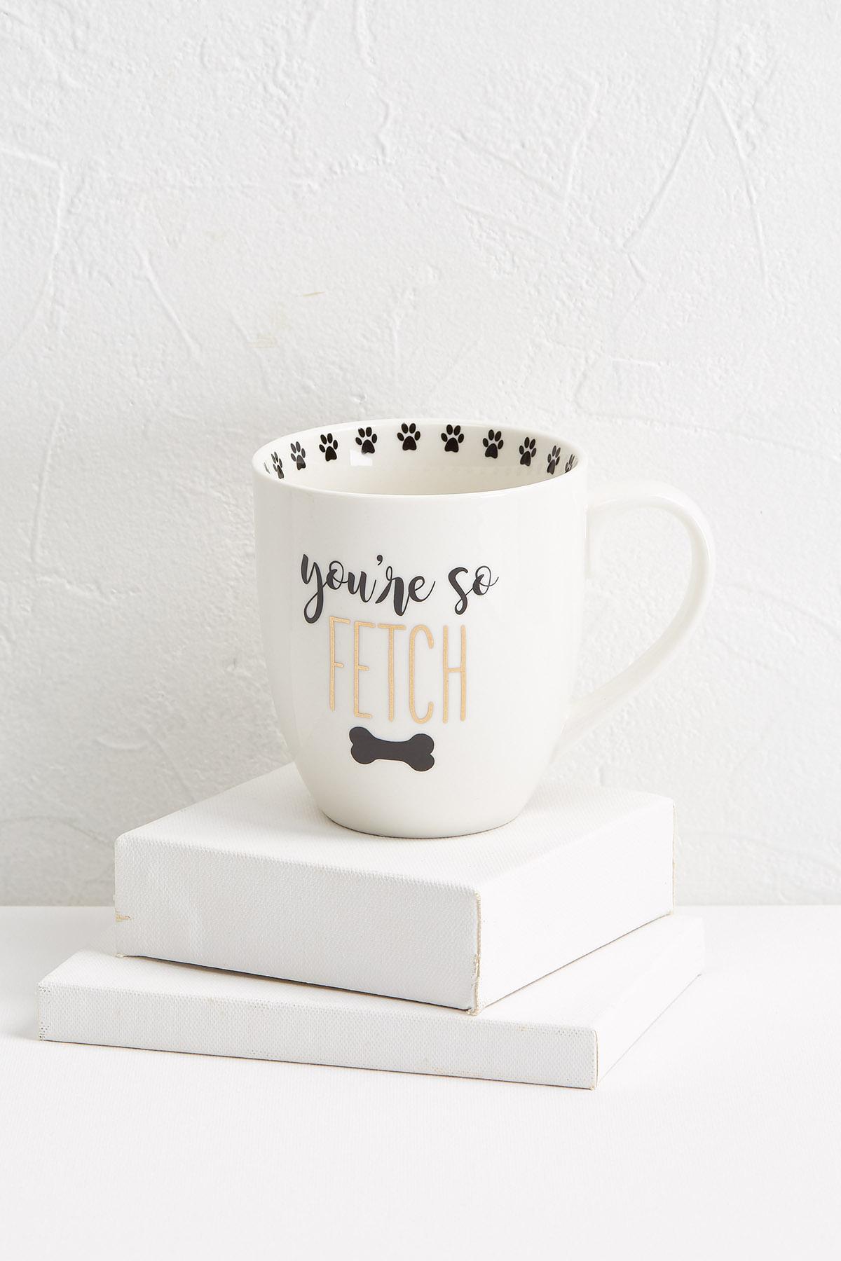 You ' Re So Fetch Mug