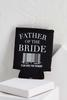 Father Of The Bride Coozie