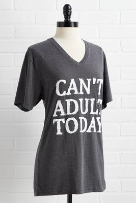 can`t adult today tee
