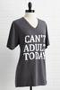 Can ` T Adult Today Tee