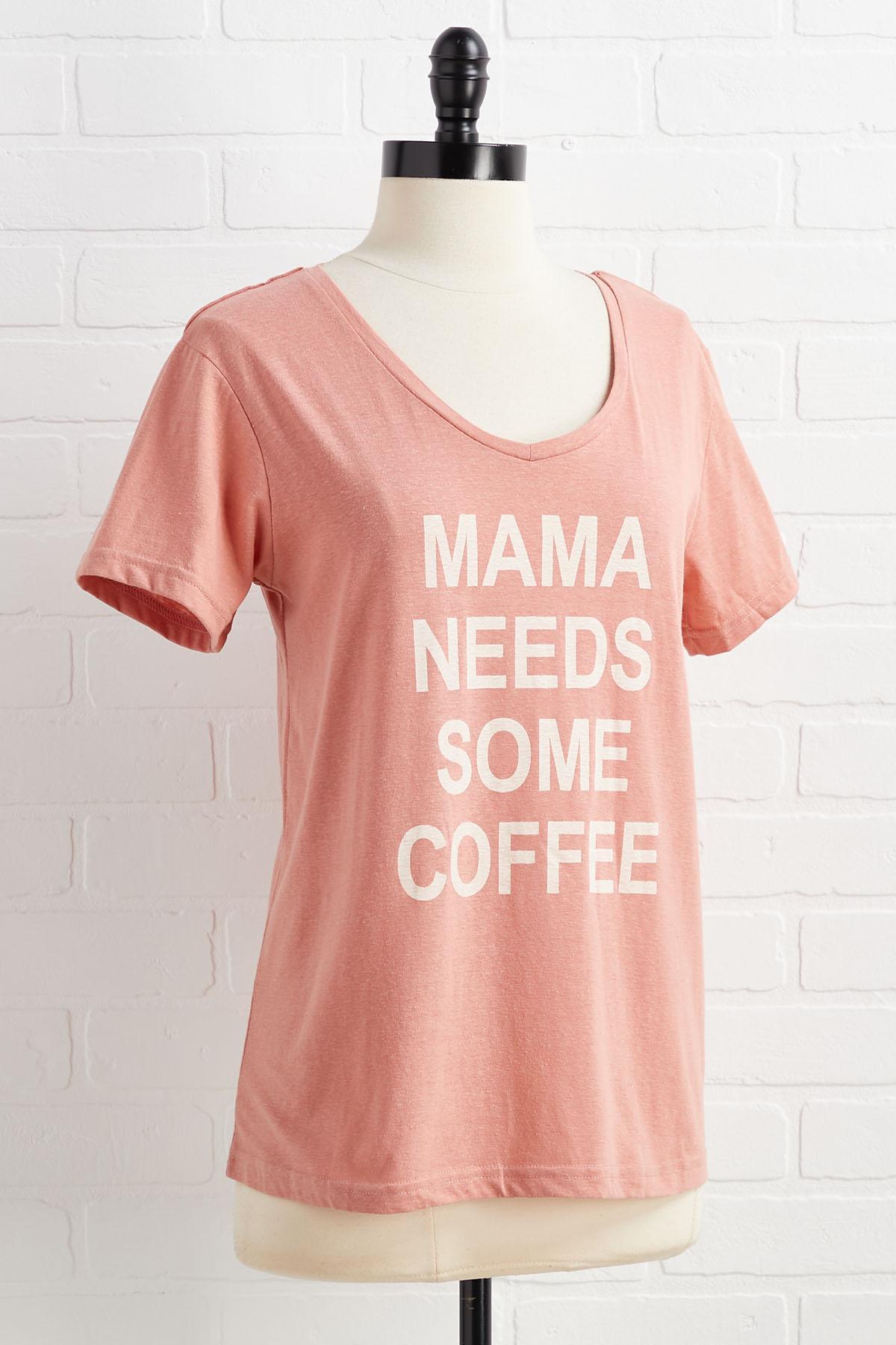 Mama Needs Some Coffee Tee