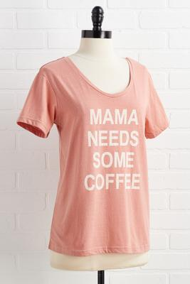 mama needs some coffee tee