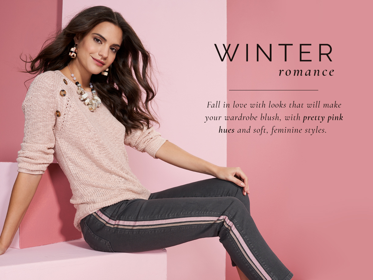 Winter romance is in the air. Fall in love with looks that will make your wardrobe blush, with pretty pink hues and soft, feminine styles.