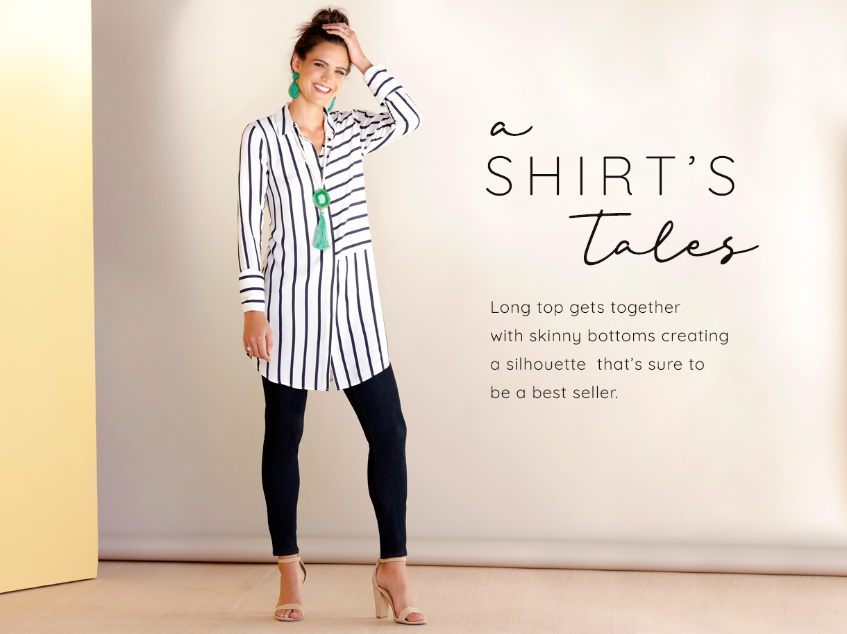 A shirt`s tale. Long top gets together with skinny bottoms creating a silhouette that`s sure to be a best seller.