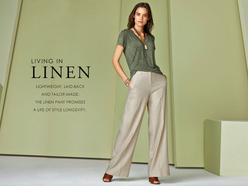 Living in Linen- lightweight, laid-back and tailor-made; the linen pant promises a life of style longevity.