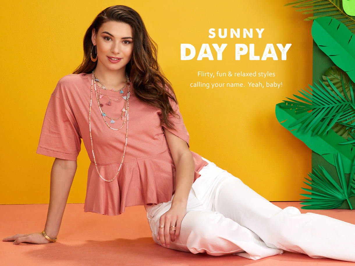 Flirty, fun and relaxed styles calling your name. Yeah, baby.