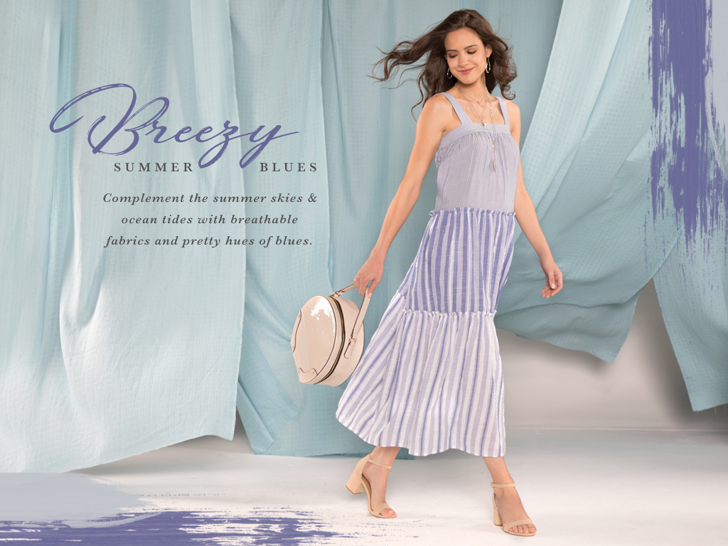 Breezy summer blues complement the summer skies and ocean tides with breathable fabrics and pretty hues of blues.