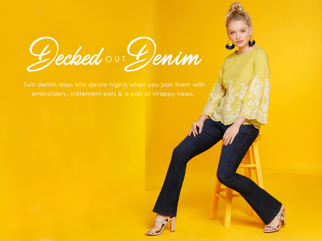 Decked out Denim. Turn denim into denim nights when you pair them with embroidery, statement ears and a pair of strappy heels.