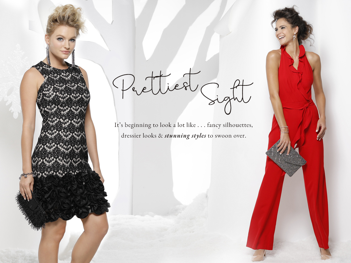 Prettiest Sight. It's beginning to look a lot like...fancy silhouettes, dressier looks and stunning styles to swoon over.