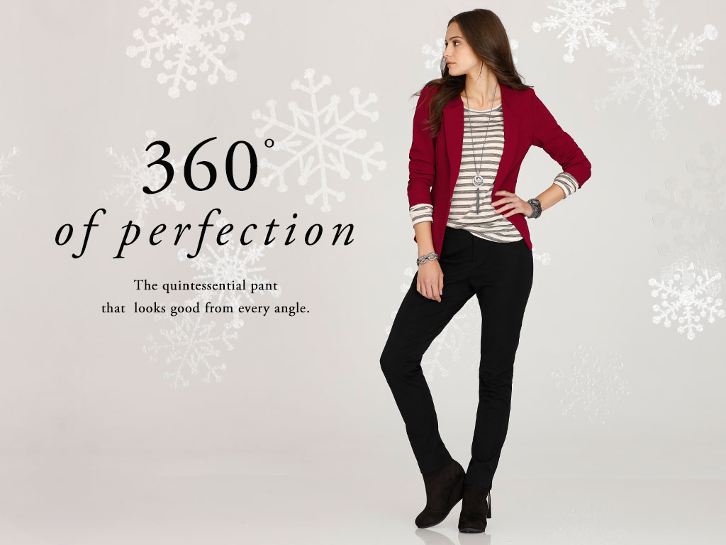 360 degrees of perfection. The quintessential pant that looks good from every angle.